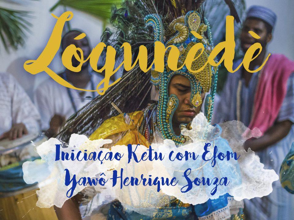 Lógunèdè - Iniciaçao Ketu com Efom - Yawô Henrique Souza