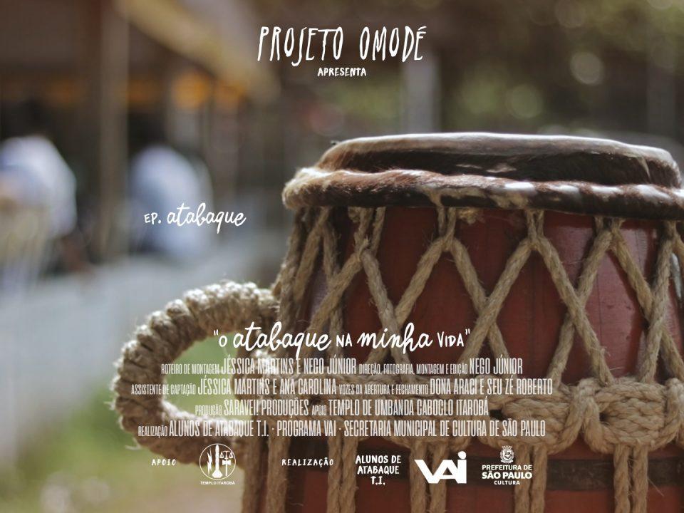 Projeto Omodé — O atabaque na minha vida — Websérie