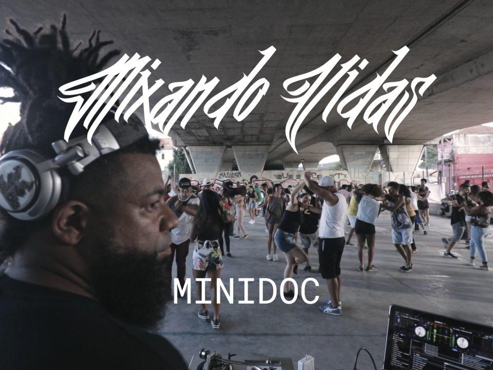 Projeto Mixando Vidas — Minidoc